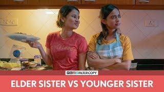 Download FilterCopy | Elder Sister vs. Younger Sister | बड़ी बहन vs. छोटी बहन | Ft. Yashaswini and Ronjini Video