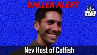 Download Baller Alert Talks To MTV Catfish Host Nev About His Favorite Episode Video