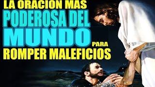 Download LA ORACIÓN MAS PODEROSA PARA ROMPER MALEFICIOS , MALDICIONES , HECHIZOS Y ENVIDIAS Video