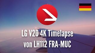Download LG V20 4K Timelapse von LH112 FRA-MUC Video