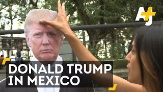 Download 'Donald Trump' In Mexico: We Asked Mexicans What They Thought About Trump | AJ+ Video