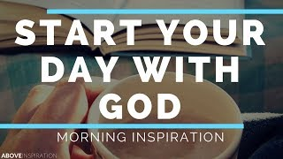 Download Start Each Day With God - Morning Inspiration to Motivate Your Day Video