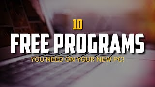 Download 10 Free Programs You Need on Your New PC! 2018 Video