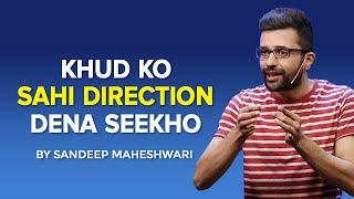 Download Khud Ko Sahi Direction Dena Seekho - By Sandeep Maheshwari Video