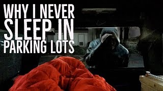 Download Living in my truck- Why I never sleep in parking lots Video