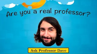 Download Ask Professor Dave #2: Are You A Real Professor? Video