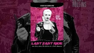 Download Last Fast Ride: The Life, Love and Death of a Punk Goddess Video
