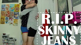 Download R.I.P. SKINNY JEANS Video