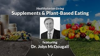 Download Understanding Supplements (Vit D, Vit B12, Oils & Probiotics) with Dr. John McDougall Video