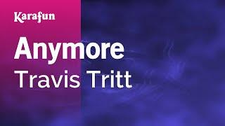 Download Karaoke Anymore - Travis Tritt * Video
