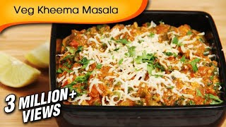 Download Veg Kheema Masala - Easy To Make Vegetarian Maincourse Recipe By Ruchi Bharani Video