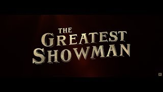 Download The Greatest Showman Trailer - OPENING December 25 Video