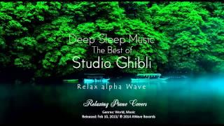 Download Deep Sleep Music – The Best Of Studio Ghibli: Relaxing Piano Covers Video