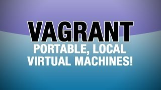 Download Vagrant Tutorial - Running a VM For Your Local Development Environment Video
