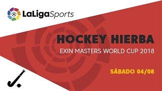 Download 📺 EXIN MASTERS WORLD CUP 2018 Hockey Hierba - Sábado 04/08 Video