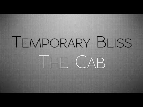 The Cab - Temporary Bliss (Lyrics)