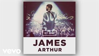 Download James Arthur - Get Down (Sharoque Remix) (Audio) Video