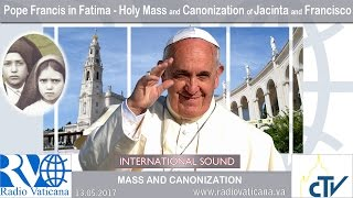 Download 2017.05.13 - Pope Francis in Fatima - Holy Mass and canonization of Jacinta and Francisco Video