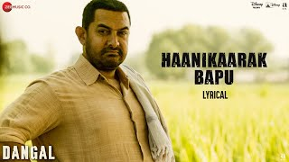 Download Haanikaarak Bapu - Lyrical | Dangal | Aamir Khan | Pritam |Amitabh B| Sarwar Khan|Sartaz Khan Barna Video