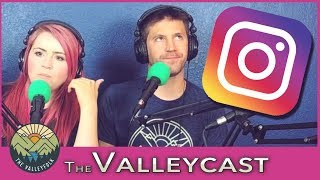 Download Why We Hate Instagram | The Valleycast, Ep. 26 Video
