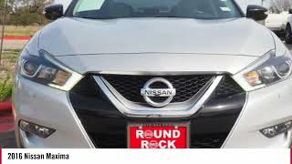 Download 2016 Nissan Maxima Round Rock TX GC448635 Video