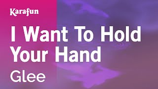 Download Karaoke I Want To Hold Your Hand - Glee * Video