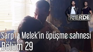 Download İçerde 29. Bölüm - Sarp'la Melek'in Öpüşme Sahnesi Video