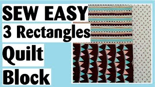 Download 3 Rectangles | Easy Quilt Block Tutorial Video
