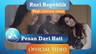 Download Ruri Repvblik feat Cynthia Ivana - Pesan Dari Hati (Official Video Clip) Video
