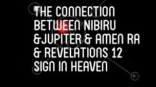 Download NIBIRU, JUPITER, AMEN-RA AND THE SIGN IN HEAVEN CONNECTION Video