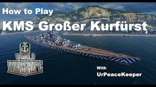 Download How To Play The KMS Großer Kurfürst In World Of Warships Video