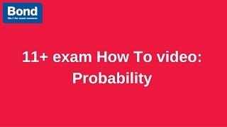 Download 11+ exam: Maths – probability | Bond 11+ Video