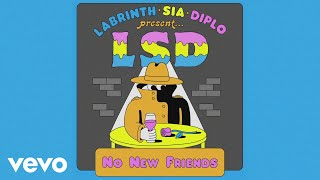 Download LSD - No New Friends ft. Sia, Diplo, Labrinth Video