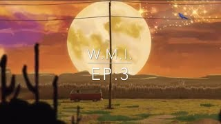 Download W.M.I. EP:3 Video