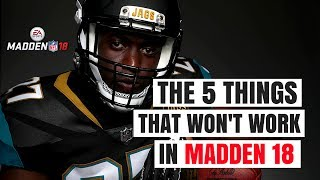 Download Madden 18 - The 5 Things That Won't Work Anymore Video