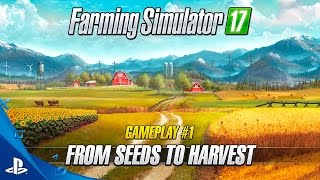 Download Farming Simulator 17 - ″From Seeds to Harvest″ Gameplay Trailer 1 | PS4 Video