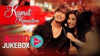 Download Kismat Konnection Jukebox - Full Album Songs   Shahid, Vidya, Pritam Video