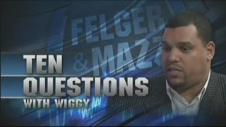 Download Felger & Mazz: 10 Questions With Wiggy - 10/8/2013 Video