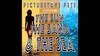 Download Picturetone Pete - The Sun The Sand And The Sea Video