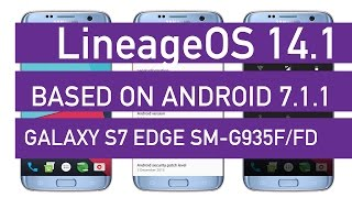 Download LineageOS 14.1 for Galaxy S7 Edge Based On Android 7.1.1 Nougat Video