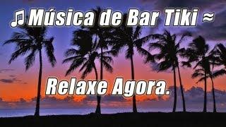 Download Musica Tropical instrumental luau tiki bar lounge relaxante havaianas praia festa hula ilha cancoes Video