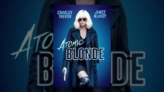 Download Atomic Blonde Video