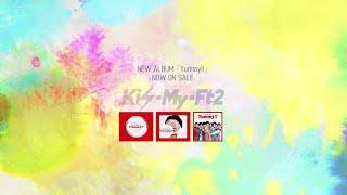Download Kis-My-Ft2 / 「Yummy!!」全曲試聴プレイリスト Video