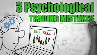 Download 3 Common Psychological TRADING Mistakes Video