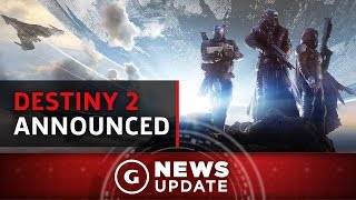 Download Destiny 2 Officially Announced - GS News Update Video