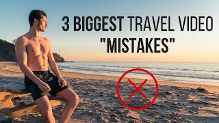 Download 3 BIGGEST Travel Video MISTAKES Video