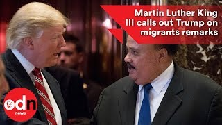Download Martin Luther King III calls out Trump on immigration remarks Video