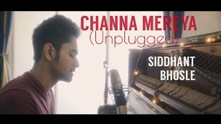 Download Channa Mereya (Unplugged) | Sad Version | Siddhant Bhosle | Arijit Singh Cover Video