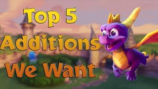 Download Top 5 - Spyro Reignited NEW Additions We Want Video