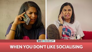 Download FilterCopy | When You Don't Like Socialising | Ft. MostlySane (Prajakta Koli), Nayana, Banerjee Video